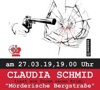 "Krimifestival Kurpfalz 27.03.19,Claudia Schmid ""Mörderische Bergstraße"""